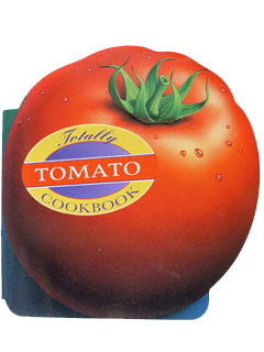 TOTALLY TOMATO COOKBOOK